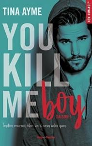 you kill me boy
